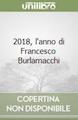 """Presentazione del libro """"2018 L'ANNO DI FRANCESCO BURLAMACCHI"""""""