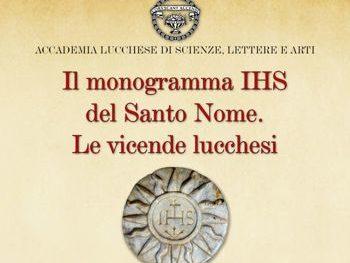 Il monogramma IHS del Santo Nome. Le vicende lucchesi